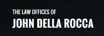 The Law Offices of John Della Rocca: Home