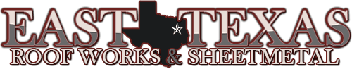 East Texas Roof Works and Sheet Metal: Home