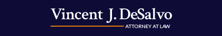 Vincent J. DeSalvo, Attorney at Law: Home