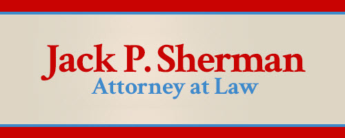 Jack P. Sherman, Attorney at Law: Home