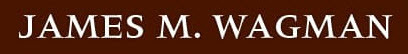 James M. Wagman Attorney at Law: Home