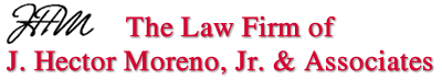 The Law Firm of J. Hector Moreno, Jr. & Associates: Home