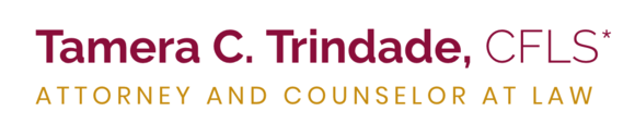 Tamera C. Trindade, CFLS* Attorney and Counselor at Law: Home