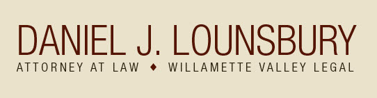 Daniel J. Lounsbury Attorney at Law Willamette Valley Legal: Home