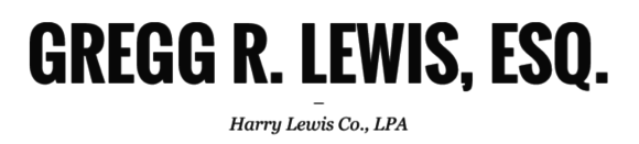 Gregg R. Lewis, Esq. - Harry Lewis Co., LPA: Home