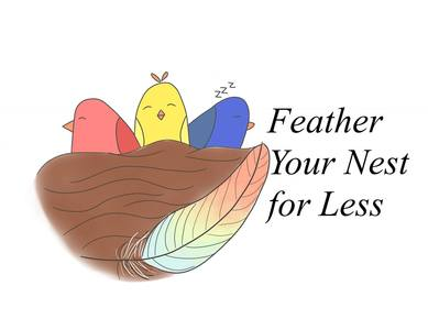 Feather Your Nest For Less: Home
