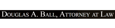 Douglas A. Ball, Attorney at Law: Home