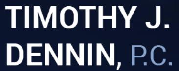 Timothy J. Dennin, P.C.: Home