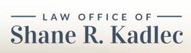 Law Office of Shane R. Kadlec: Home