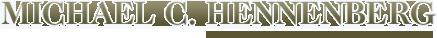 Michael C. Hennenberg: Home