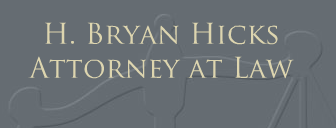 H. Bryan Hicks, Attorney at Law: Home