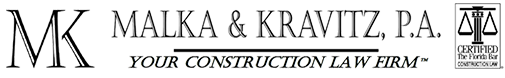 Malka & Kravitz, P.A. - Your Construction Law Firm: Home