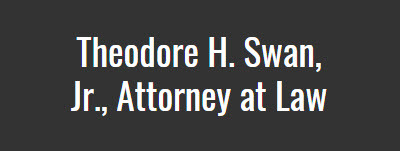 Theodore H. Swan, Jr., Attorney at Law: Home