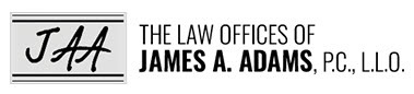 The Law Offices of James A. Adams, P.C., L.L.O.: Home