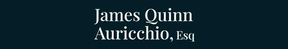 James Quinn Auricchio, Esq.: Home
