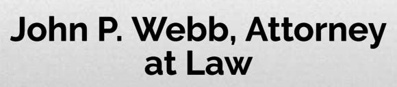 John P. Webb, Attorney at Law: Home