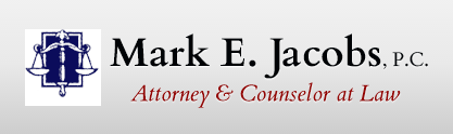 Mark E. Jacobs, P.C.  Attorney & Counselor at Law: Home